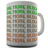 One More Block Novelty Mug