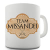 Team Missandei Novelty Mug