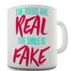 The Boobs Are Real The Smile Is Fake Novelty Mug