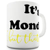 it's Monday But That's Okay Novelty Mug