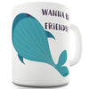 Whale Wanna Be Friends? Funny Mug