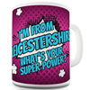 I'm From Leicestershire What's Your Super Power Ceramic Mug