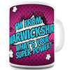 I'm From Warwickshire What's Your Super Power Novelty Mug