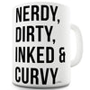 Nerdy, Dirty, Inked & Curvy Novelty Mug