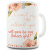 Will You Be My Flower Girl Novelty Mug
