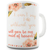 Will You Be My Maid Of Honour Funny Mug