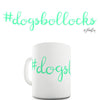 Hash Tag Dogs B-llocks Ceramic Mug