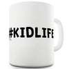 #Kidlife Funny Mugs For Men