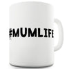 #Mumlife Funny Mugs For Work
