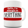 Allergic To Everything Ceramic Novelty Gift Mug