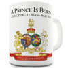 New Royal Baby Prince Louis Is Born Ceramic Mug Slogan Funny Cup