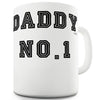 Daddy No1 Funny Mugs For Men Rude