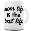 Mom Life Is The Best Life Ceramic Funny Mug