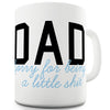 Dad Sorry For Being A Little Sh#t Funny Office Secret Santa Mug