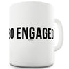 So Engaged Funny Coffee Mug