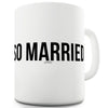So Married Funny Coffee Mug