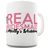 The Real Bridesmaid Personalised Funny Mugs For Dad