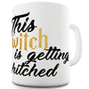 This Witch Is Getting Hitched Funny Mugs For Work