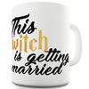 This Witch Is Getting Married Ceramic Mug
