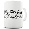 Why The F#ck Am I Outside Ceramic Mug Slogan Funny Cup