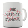 A Love Story French Language Funny Mugs For Women