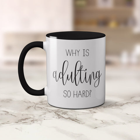 Mug - Why is Adulting Coffee Mug by mumandmehandmadedesigns- An Australian Online Stationery and Card Shop