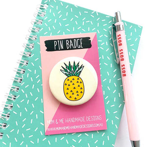 Badge - Pineapple Badge by mumandmehandmadedesigns- An Australian Online Stationery and Card Shop
