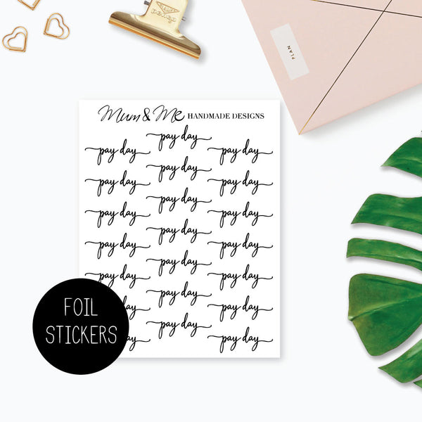 Foiled Script - Pay Day-Planner Stickers by Mum and Me Handmade Designs - An Australian Online Stationery, Planner Stickers and Card Shop
