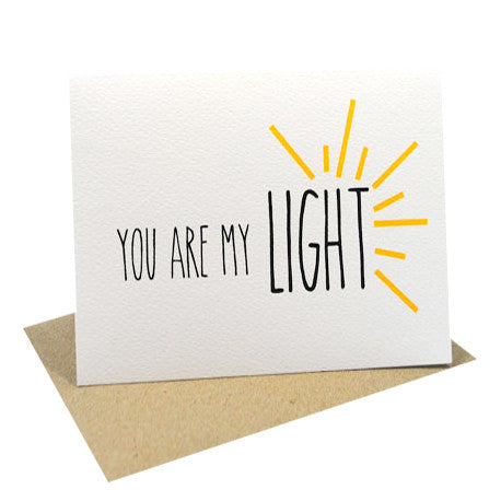 You are my Light Greeting Card by mumandmehandmadedesigns- An Australian Online Stationery and Card Shop