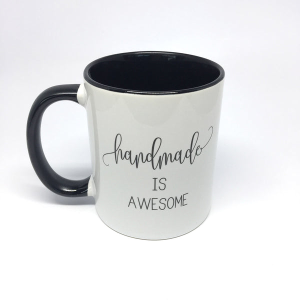 Mug - Handmade is Awesome Coffee Mug by mumandmehandmadedesigns- An Australian Online Stationery and Card Shop