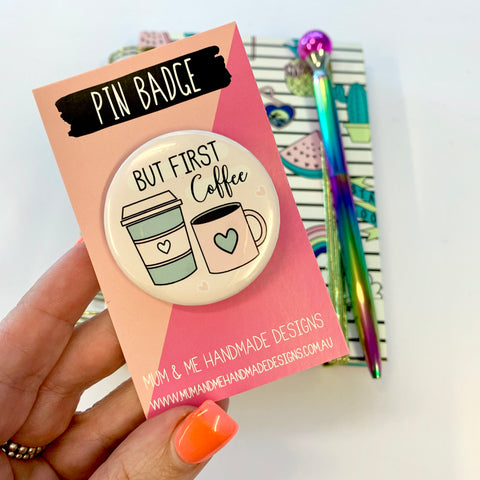 Badge: But First Coffee Badge by mumandmehandmadedesigns- An Australian Online Stationery and Card Shop
