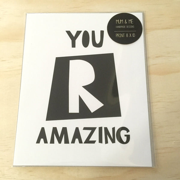 Print - You R Amazing Wall Art Print by mumandmehandmadedesigns- An Australian Online Stationery and Card Shop