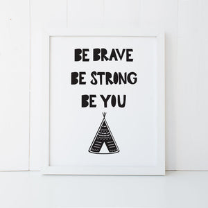 Print - Teepee Be Brave Wall Art Print by mumandmehandmadedesigns- An Australian Online Stationery and Card Shop