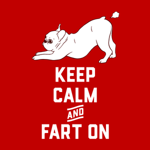 Keep Calm and Fart On with the cute French Bulldog