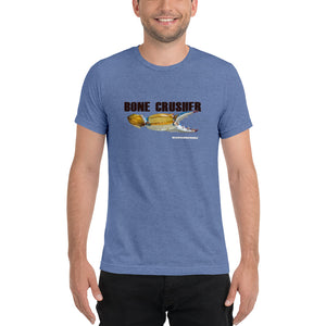 Bone Crusher - Comfortable Tri-Blend Short Sleev T-shirt (Sizes Small - 4XL and Multiple Colors Available)