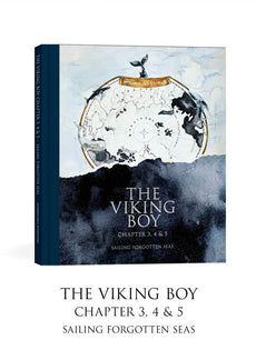 The Viking Boy - Chapters 3,4 & 5 - Sailing Forgotten Seas
