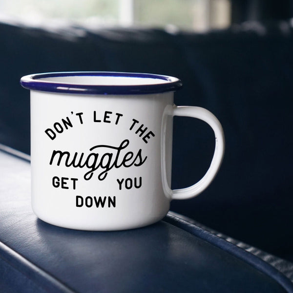 Harry Potter Mug - Don't Let the Muggles Get You Down - Enamel Mug