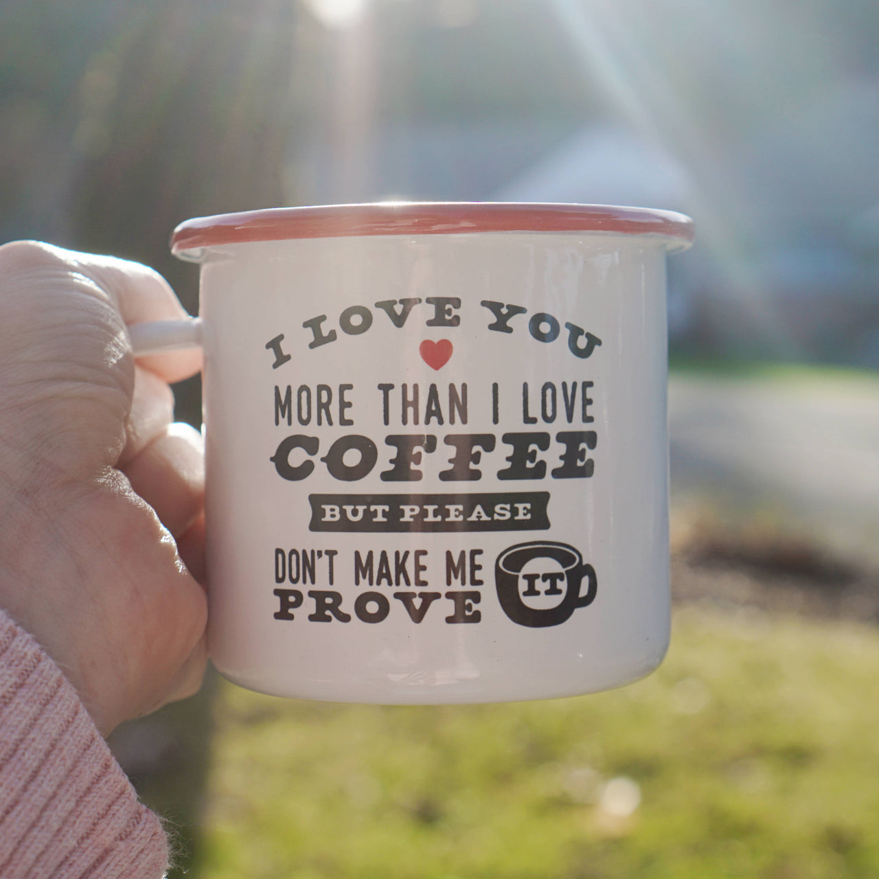 Love You More than Coffee - But Don't Make Me Prove it! Funny Couples Camping Mug