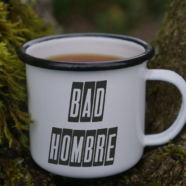Bad Hombre Coffee Mug - Enamel Anti-Trump Political Mug-Enamel Co.