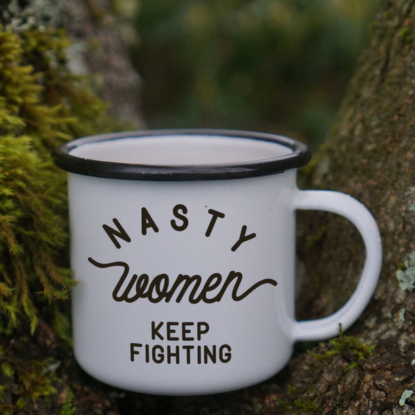 Nasty Women keep fighting enamel camping mug - feminist mug - anti-trump