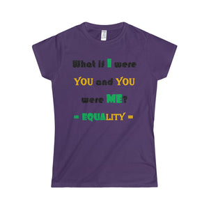 WHAT IF I WERE YOU?...EQUALITY..., Large print...Women's Tee