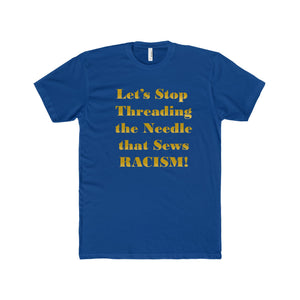 LET'S STOP THREADING,...Men's Premium Fit Crew T-Shirt(multiple colors)