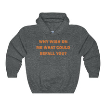 WHY WISH ON ME,...Unisex Heavy Hoodie(multiple colors)