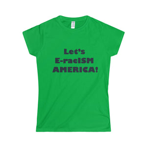 LET'S E-racISM AMERICA!  Women's Junior Fit Jersey Tee