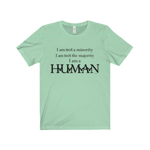 I AM HUMAN,...Unisex Jersey Short Sleeve Tee(multiple colors)