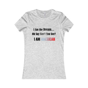 I AM THE DREAM,...I AM AMERICAN, Women's Slim Fit Tee(multiple colors)