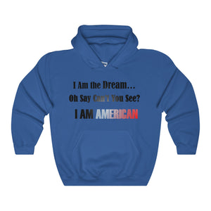 I AM THE DREAM,..I. AM AMERICAN, Unisex Heavy Hoodie(multiple colors)