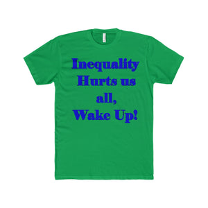 INEQUALITY HURTS US ALL, Men's Premium Fit Crew T-Shirt(multiple colors)