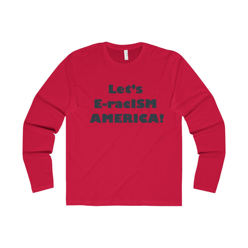 LET' E-racISM AMERICA, Man's Slim Fit Long Sleeve