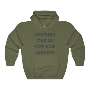 GETTING OLD,...Unisex Heavy Hoodie(multiple colors)